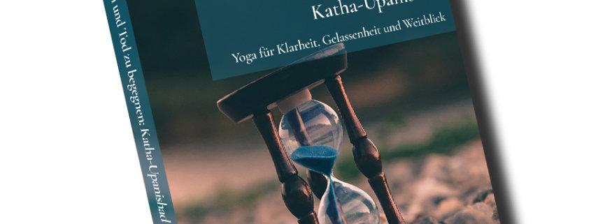Von der Kunst, Leben und Tod zu begegnen: Katha-Upanishad: Yoga für Klarheit, Gelassenheit und Weitblick (mit Audio-Download) - Pandit Rajmani Tigunai - Agni Verlag